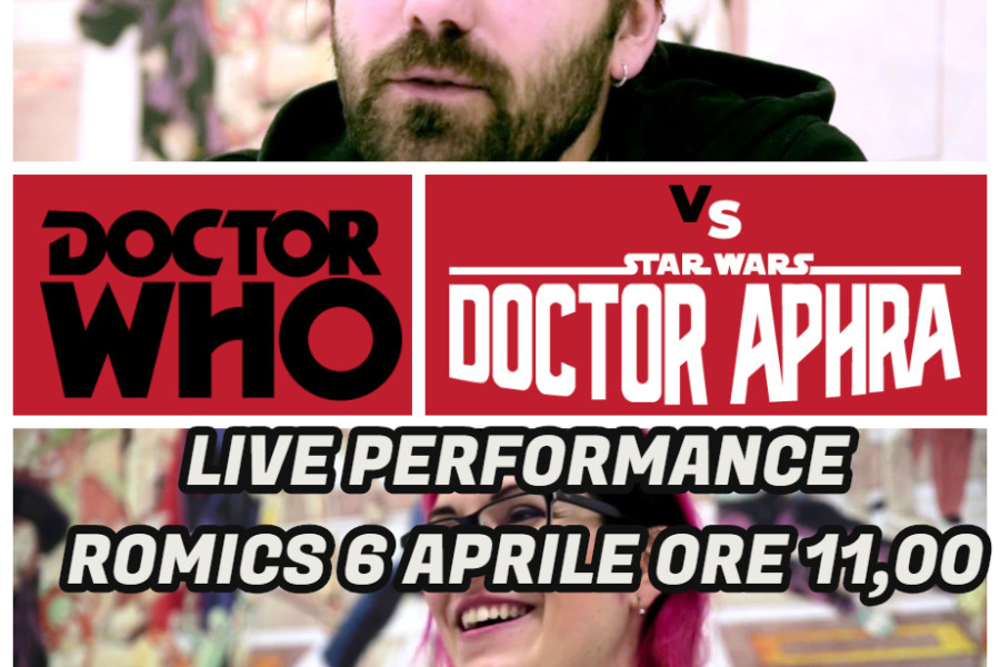 La SRF @ ROMICS: DOCTOR WHO VS. DOCTOR APHRA live performance con CASAGRANDE E LAISO 6 APRILE 2019