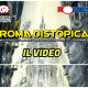 """ROMA DISTOPICA"" – una mostra in video"